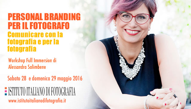 Il personal branding per il fotografo: workshop full immersion di 2 giorni all'ISTITUTO ITALIANO DI FOTOGRAFIA di MILANO